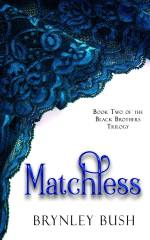 Matchless_by_Brynley_Bush_copy[1]