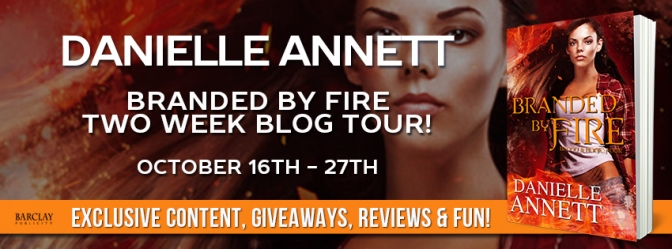Read an excerpt of BRANDED BY FIRE by Danielle Annett – New Release & Giveaway