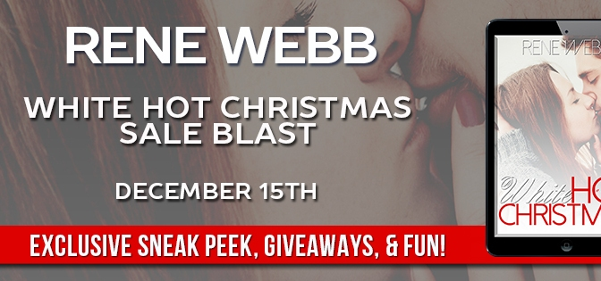 SALE ~ EXCERPT ~ GIVEAWAY : A White Hot Christmas by Rene Webb