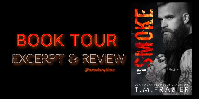 Up In Smoke (A King Series Novel) by T.M. Frazier