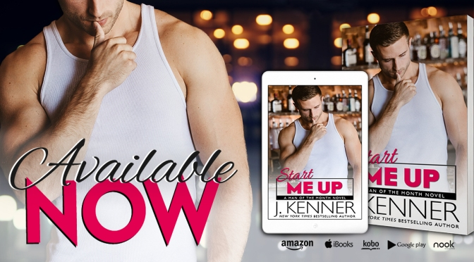 Ready to meet Mr. April? Start Me Up (Man of the Month #4) by J. Kenner is LIVE!
