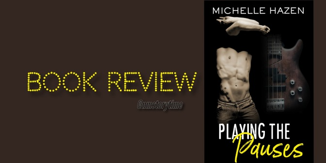 📚Review & Giveaway: PLAYING THE PAUSES by Michelle Hazen