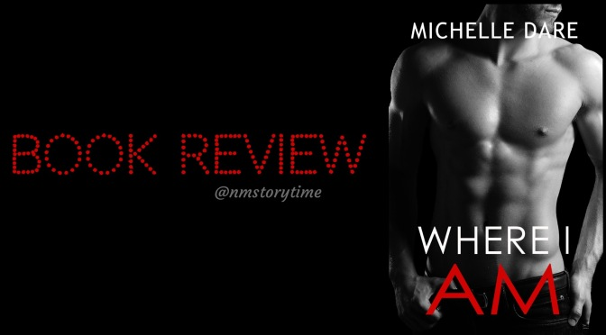 📚 Review: WHERE I AM by Michelle Dare